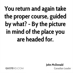 John McDonald - You return and again take the proper course, guided by what? - By the picture in mind of the place you are headed for.
