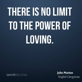 There is no limit to the power of loving.