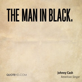 Johnny Cash  - The Man in Black.