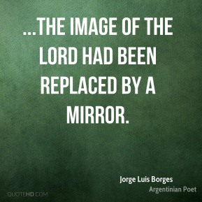 ...the image of the Lord had been replaced by a mirror.