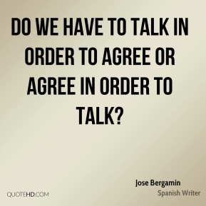Do we have to talk in order to agree or agree in order to talk?