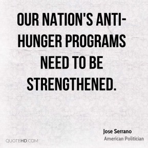Our nation's anti-hunger programs need to be strengthened.