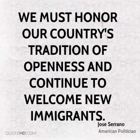 We must honor our country's tradition of openness and continue to welcome new immigrants.