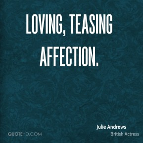 loving, teasing affection.