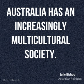 Australia has an increasingly multicultural society.
