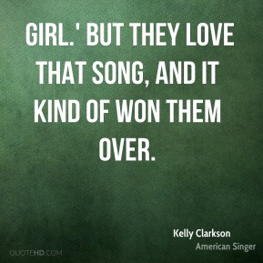 girl.' But they love that song, and it kind of won them over.