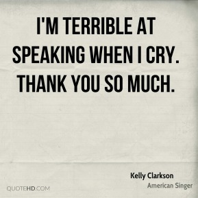I'm terrible at speaking when I cry. Thank you so much.