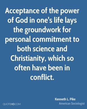 Acceptance of the power of God in one's life lays the groundwork for personal commitment to both science and Christianity, which so often have been in conflict.