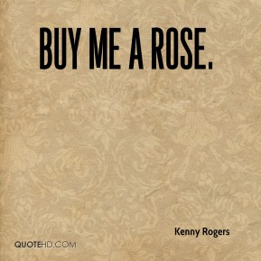 Kenny Rogers  - Buy Me a Rose.