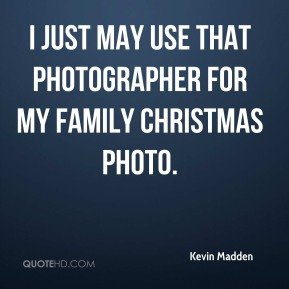 I just may use that photographer for my family Christmas photo.
