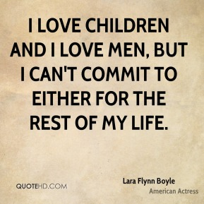 I love children and I love men, but I can't commit to either for the rest of my life.