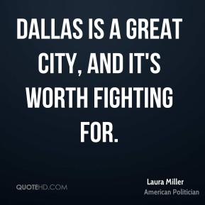 Dallas is a great city, and it's worth fighting for.