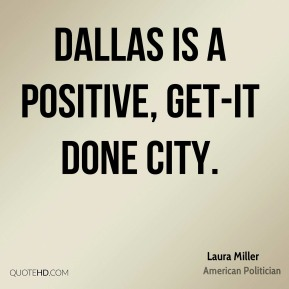 Dallas is a positive, get-it done city.