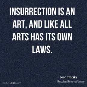Insurrection is an art, and like all arts has its own laws.