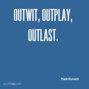 Outwit, Outplay, Outlast.