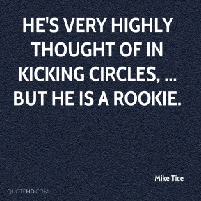 He's very highly thought of in kicking circles, ... But he is a rookie.