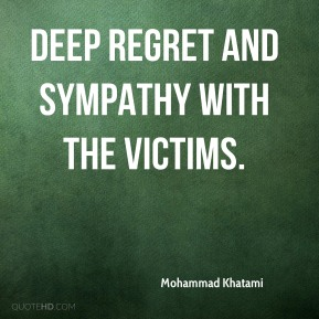 deep regret and sympathy with the victims.