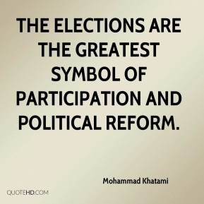 The elections are the greatest symbol of participation and political reform.