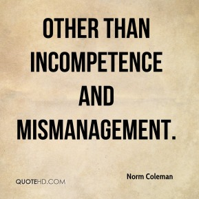 other than incompetence and mismanagement.