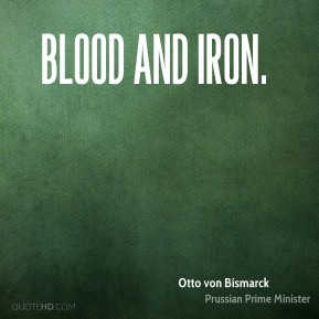 Blood and iron.