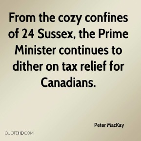 From the cozy confines of 24 Sussex, the Prime Minister continues to dither on tax relief for Canadians.