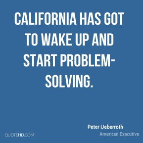 California has got to wake up and start problem-solving.