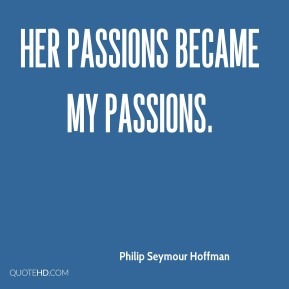 Her passions became my passions.
