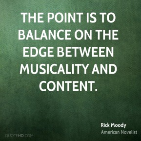 The point is to balance on the edge between musicality and content.