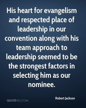 Robert Jackson  - His heart for evangelism and respected place of leadership in our convention along with his team approach to leadership seemed to be the strongest factors in selecting him as our nominee.