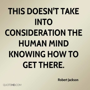 Robert Jackson  - This doesn't take into consideration the human mind knowing how to get there.