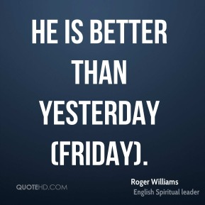 He is better than yesterday (Friday).