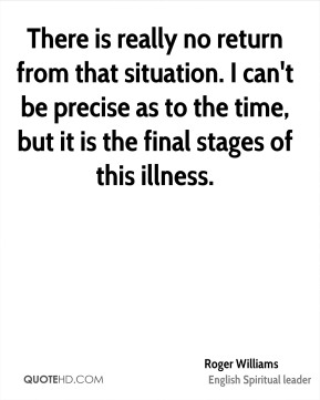 There is really no return from that situation. I can't be precise as to the time, but it is the final stages of this illness.