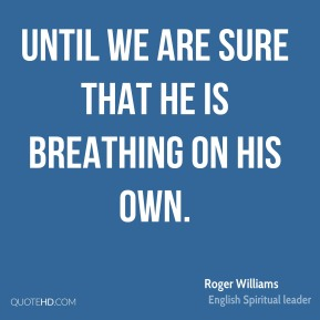 until we are sure that he is breathing on his own.