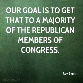 our goal is to get that to a majority of the Republican members of Congress.