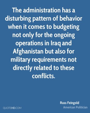 Russ Feingold - The administration has a disturbing pattern of behavior when it comes to budgeting not only for the ongoing operations in Iraq and Afghanistan but also for military requirements not directly related to these conflicts.