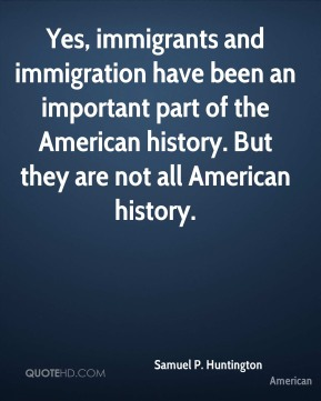 Yes, immigrants and immigration have been an important part of the American history. But they are not all American history.