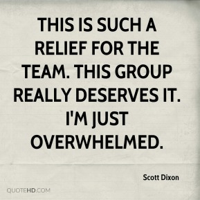This is such a relief for the team. This group really deserves it. I'm just overwhelmed.