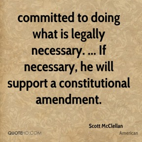 committed to doing what is legally necessary. ... If necessary, he will support a constitutional amendment.