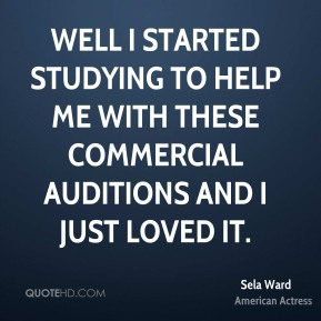Well I started studying to help me with these commercial auditions and I just loved it.