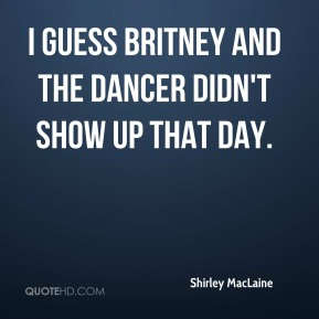 I guess Britney and the dancer didn't show up that day.