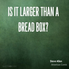 Is it larger than a bread box?