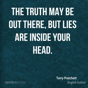 The truth may be out there, but lies are inside your head.