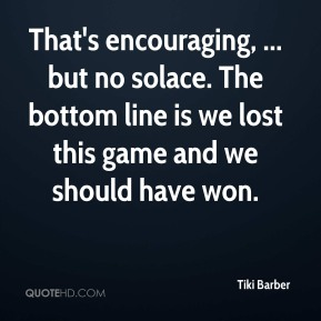 That's encouraging, ... but no solace. The bottom line is we lost this game and we should have won.