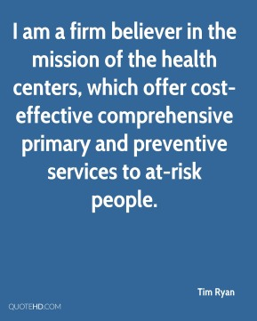I am a firm believer in the mission of the health centers, which offer cost-effective comprehensive primary and preventive services to at-risk people.