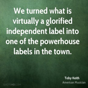 We turned what is virtually a glorified independent label into one of the powerhouse labels in the town.
