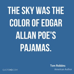 The sky was the color of Edgar Allan Poe's pajamas.