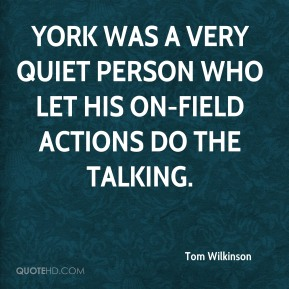York was a very quiet person who let his on-field actions do the talking.