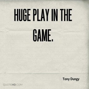 Tony Dungy  - huge play in the game.