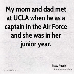 My mom and dad met at UCLA when he as a captain in the Air Force and she was in her junior year.