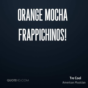 Orange Mocha Frappichinos!